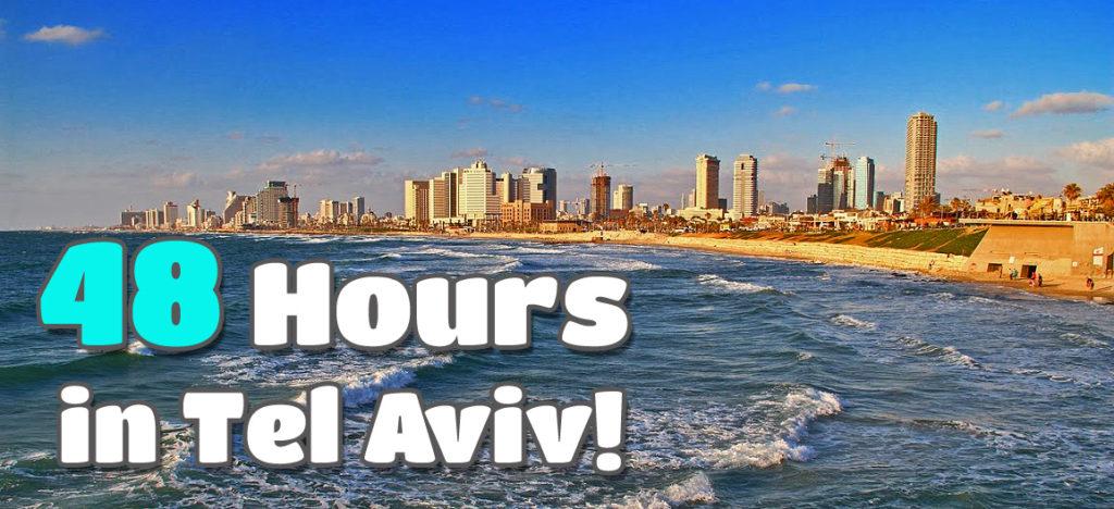 48 hrs Tel Aviv